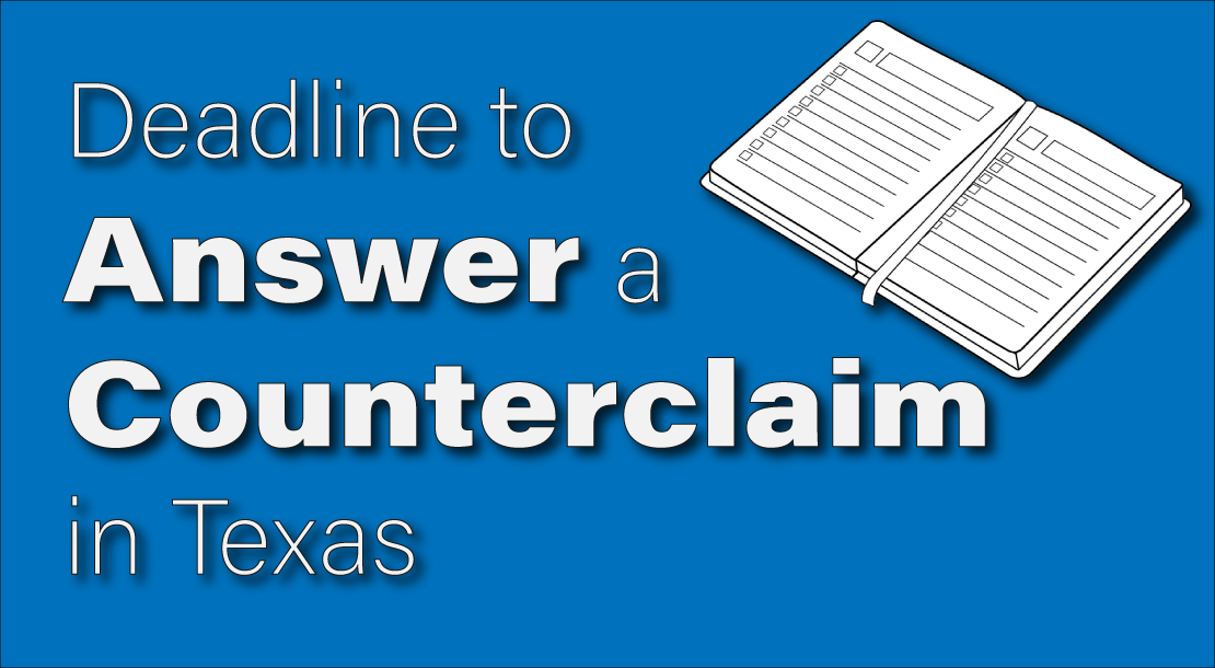 When is the Deadline to Answer a Counterclaim in Texas (Or is There One)?